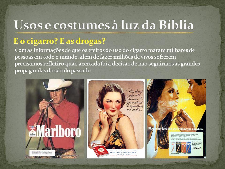 Com as informações de que os efeitos do uso do cigarro matam milhares de pessoas em todo o mundo, além de fazer milhões de vivos sofrerem precisamos refletir o quão acertada foi a decisão de não seguirmos as grandes propagandas do século passado