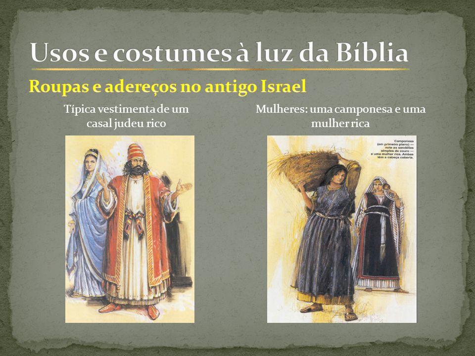 Típica vestimenta de um casal judeu rico Mulheres: uma camponesa e uma mulher rica