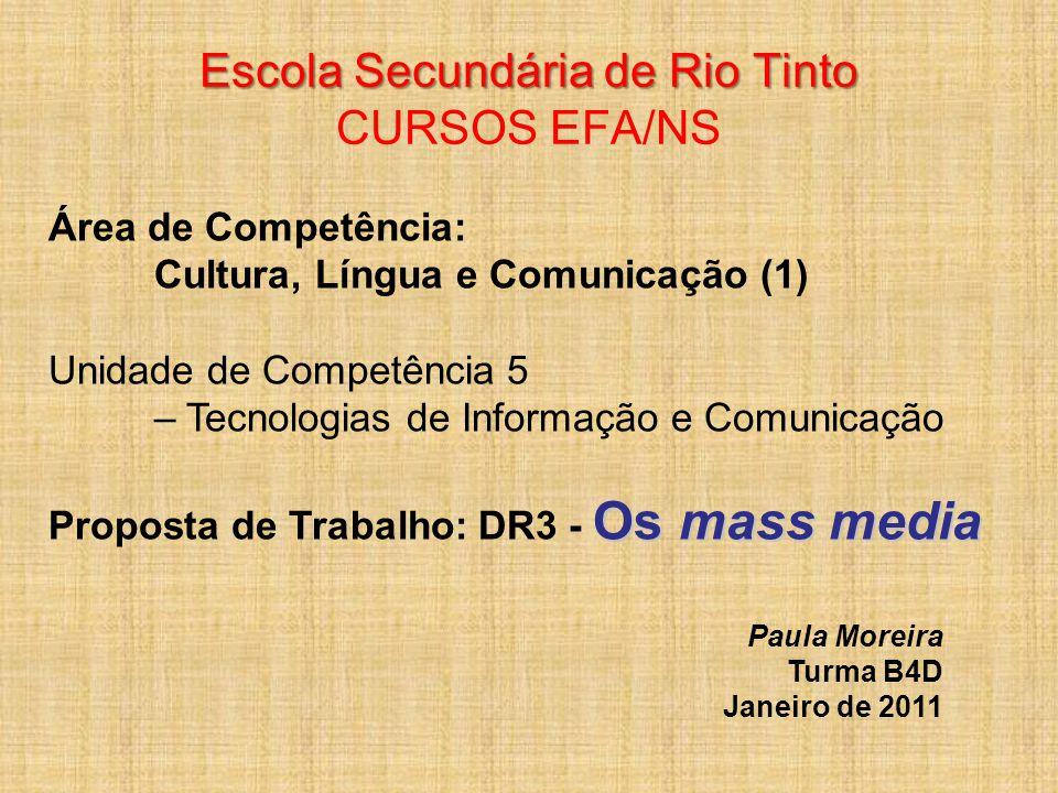 Escola Secundária de Rio Tinto Escola Secundária de Rio Tinto CURSOS EFA/NS Área de Competência: Cultura, Língua e Comunicação (1) Unidade de Competên