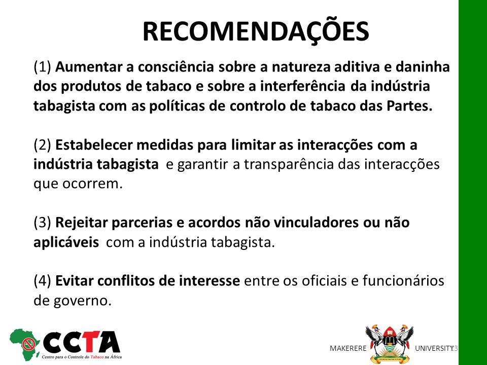 MAKEREREUNIVERSITY (1) Aumentar a consciência sobre a natureza aditiva e daninha dos produtos de tabaco e sobre a interferência da indústria tabagista