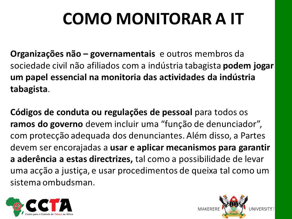 MAKEREREUNIVERSITY Organizações não – governamentais e outros membros da sociedade civil não afiliados com a indústria tabagista podem jogar um papel essencial na monitoria das actividades da indústria tabagista.