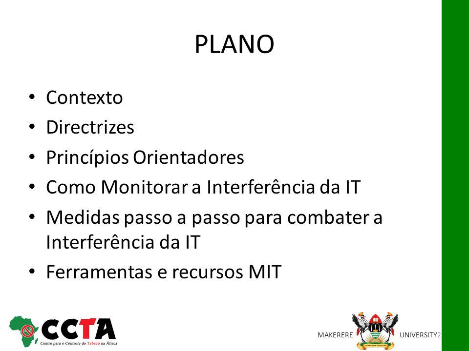 MAKEREREUNIVERSITY PLANO Contexto Directrizes Princípios Orientadores Como Monitorar a Interferência da IT Medidas passo a passo para combater a Inter