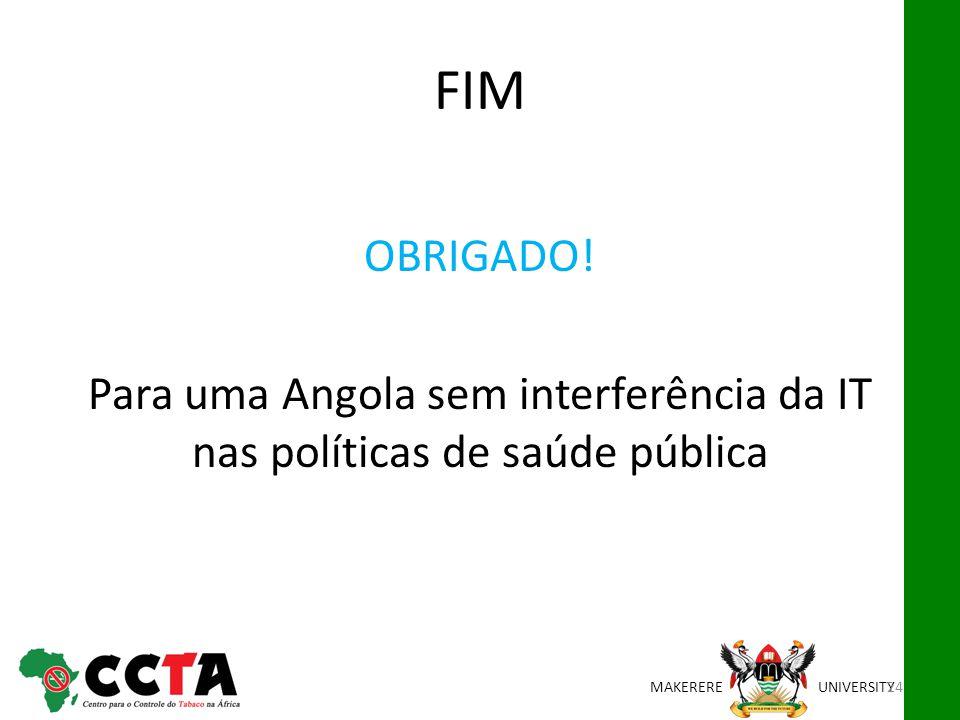 MAKEREREUNIVERSITY FIM OBRIGADO! Para uma Angola sem interferência da IT nas políticas de saúde pública 24