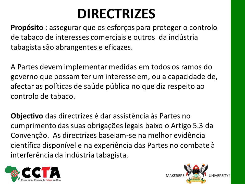 MAKEREREUNIVERSITY Propósito : assegurar que os esforços para proteger o controlo de tabaco de interesses comerciais e outros da indústria tabagista s