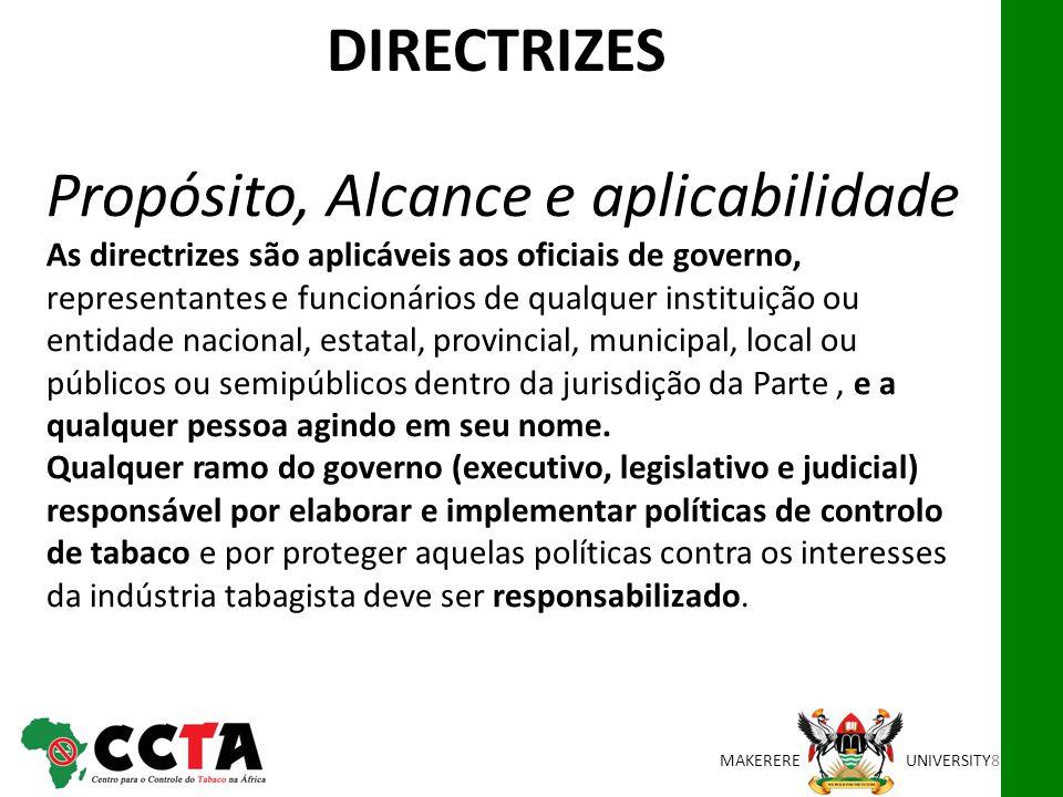 MAKEREREUNIVERSITY Propósito, Alcance e aplicabilidade As directrizes são aplicáveis aos oficiais de governo, representantes e funcionários de qualque