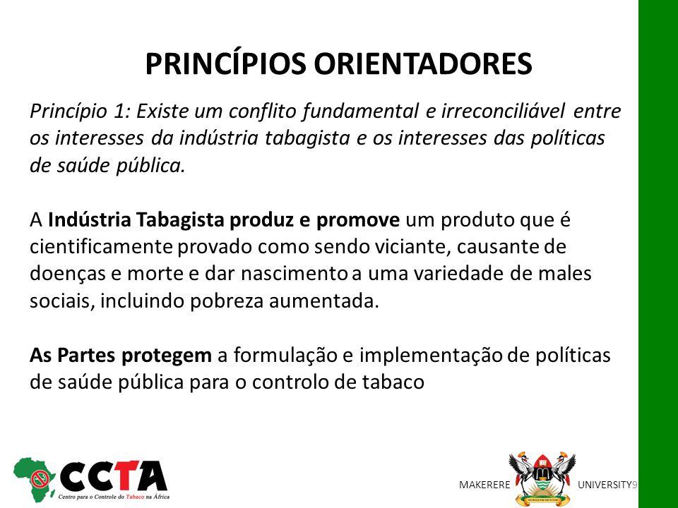 MAKEREREUNIVERSITY Princípio 1: Existe um conflito fundamental e irreconciliável entre os interesses da indústria tabagista e os interesses das políti