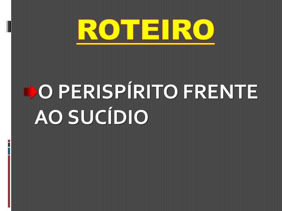 O PERISPÍRITO FRENTE AO SUCÍDIO