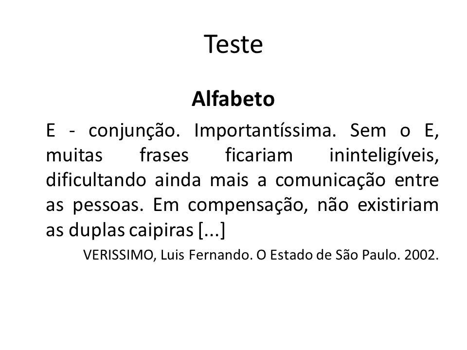 Teste Alfabeto E - conjunção.Importantíssima.