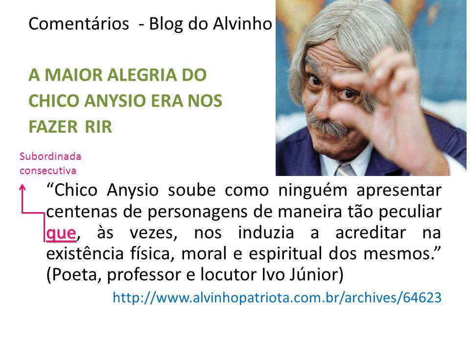 Comentários - Blog do Alvinho A MAIOR ALEGRIA DO CHICO ANYSIO ERA NOS que FAZER RIR R Chico Anysio soube como ninguém apresentar centenas de personage