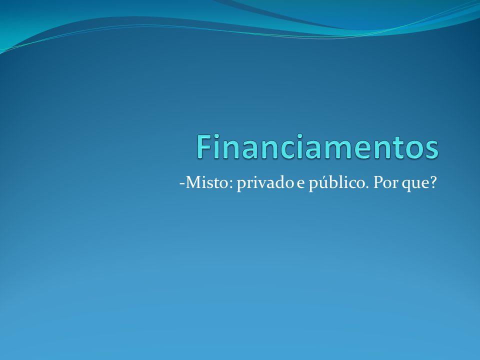 -Misto: privado e público. Por que?