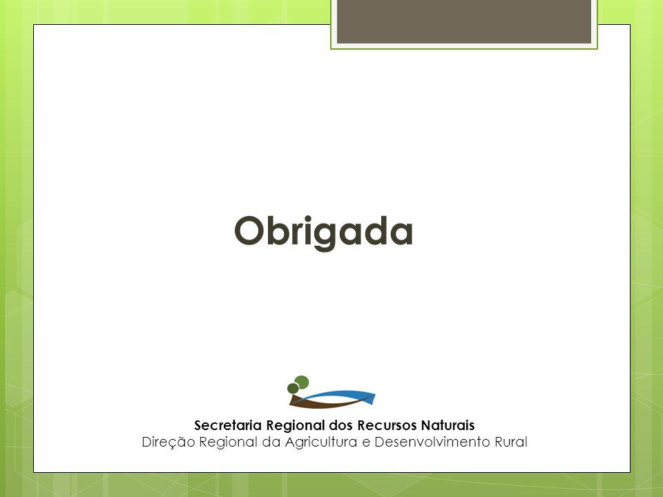 Obrigada Secretaria Regional dos Recursos Naturais Direção Regional da Agricultura e Desenvolvimento Rural