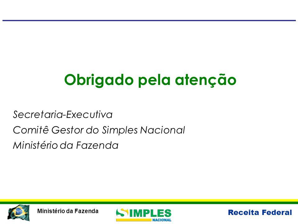 Receita Federal Ministério da Fazenda Obrigado pela atenção Secretaria-Executiva Comitê Gestor do Simples Nacional Ministério da Fazenda