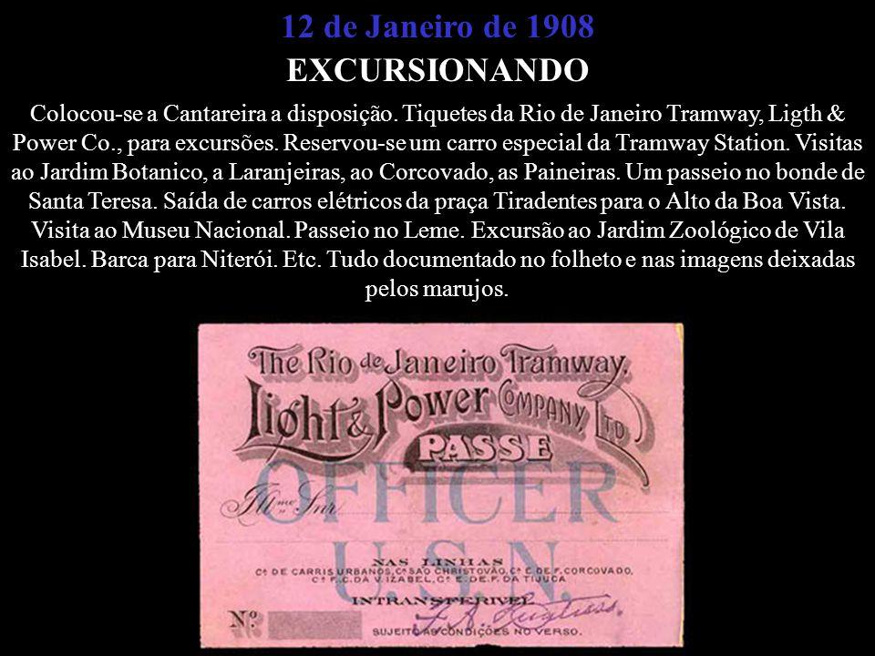 12 de Janeiro de 1908 EXCURSIONANDO Colocou-se a Cantareira a disposição. Tiquetes da Rio de Janeiro Tramway, Ligth & Power Co., para excursões. Reser