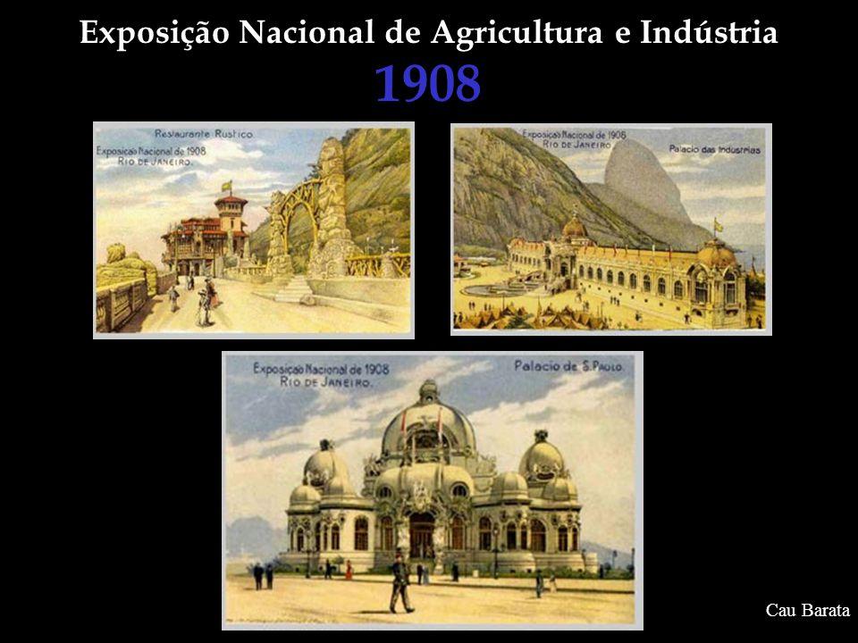 Exposição Nacional de Agricultura e Indústria 1908 Cau Barata