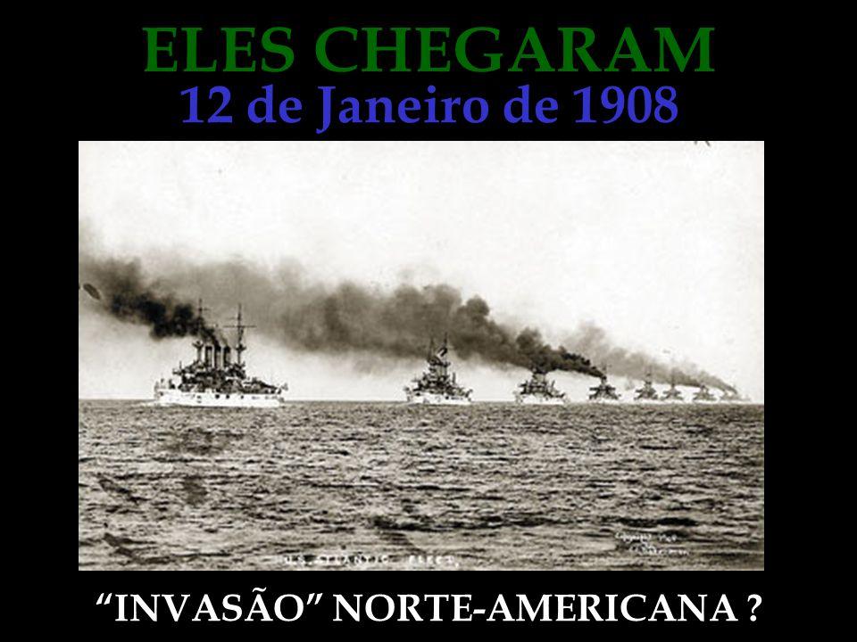 ELES CHEGARAM INVASÃO NORTE-AMERICANA ? 12 de Janeiro de 1908