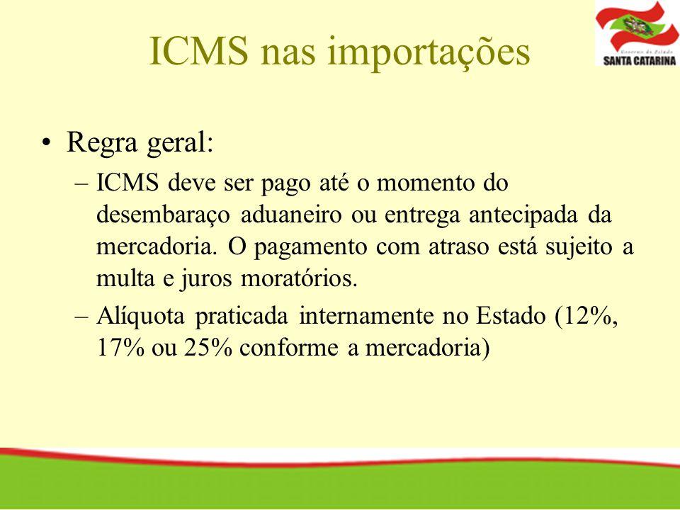 ICMS nas importações Regra geral: –I–ICMS deve ser pago até o momento do desembaraço aduaneiro ou entrega antecipada da mercadoria. O pagamento com at