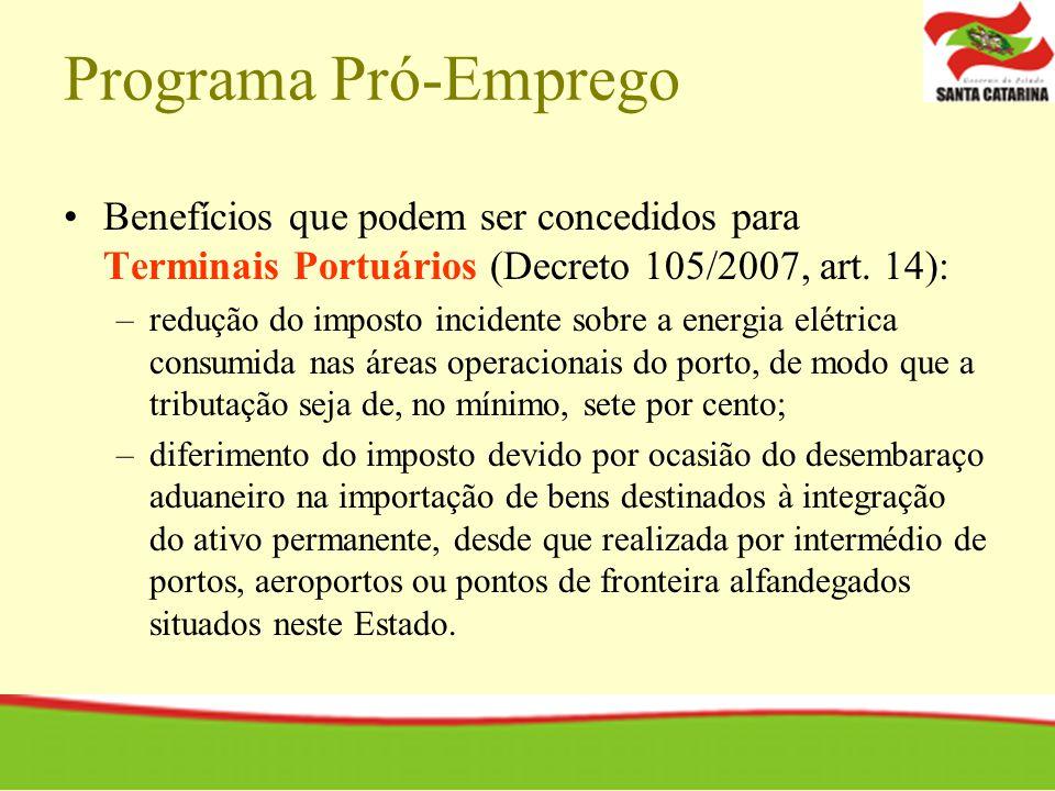 Programa Pró-Emprego Benefícios que podem ser concedidos para Terminais Portuários (Decreto 105/2007, art.