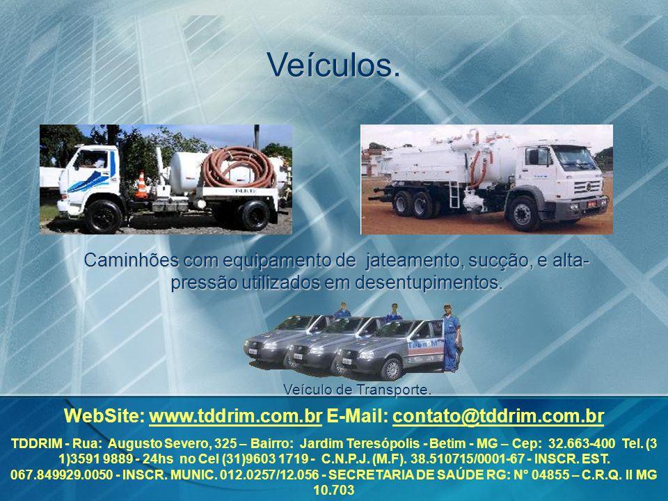 Veículos. Caminhões com equipamento de jateamento, sucção, e alta- pressão utilizados em desentupimentos. WebSite: www.tddrim.com.br E-Mail: contato@t