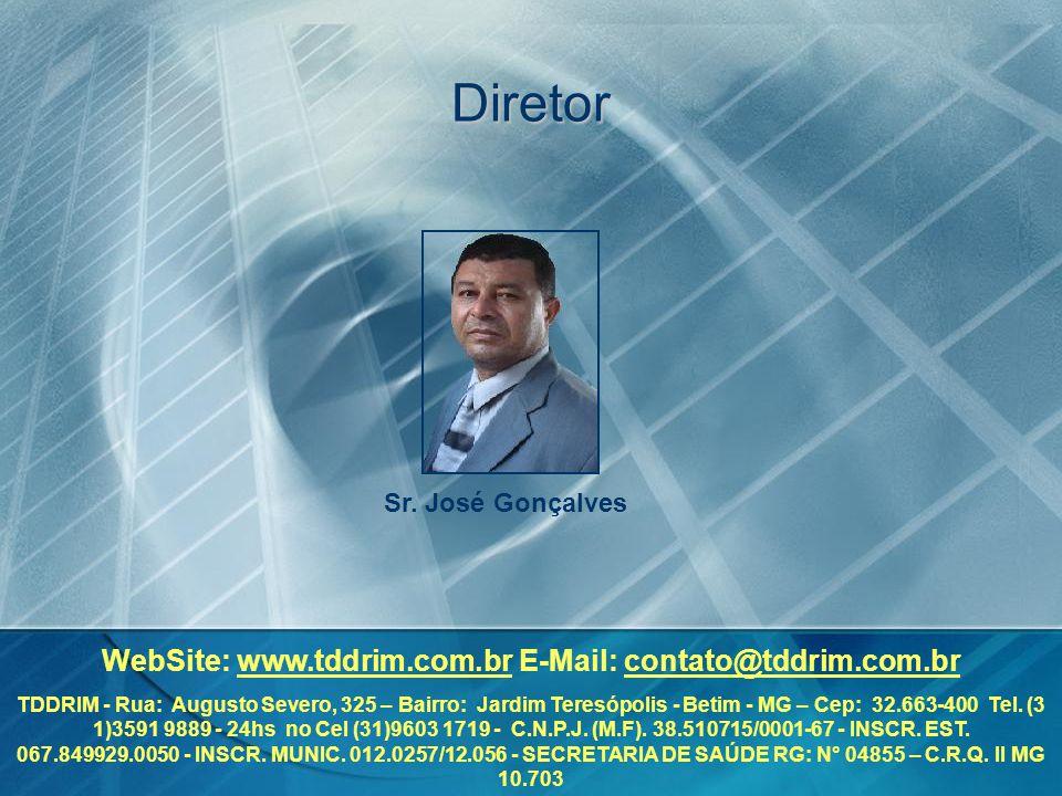 WebSite: www.tddrim.com.br E-Mail: contato@tddrim.com.br TDDRIM - Rua: Augusto Severo, 325 – Bairro: Jardim Teresópolis - Betim - MG – Cep: 32.663-400