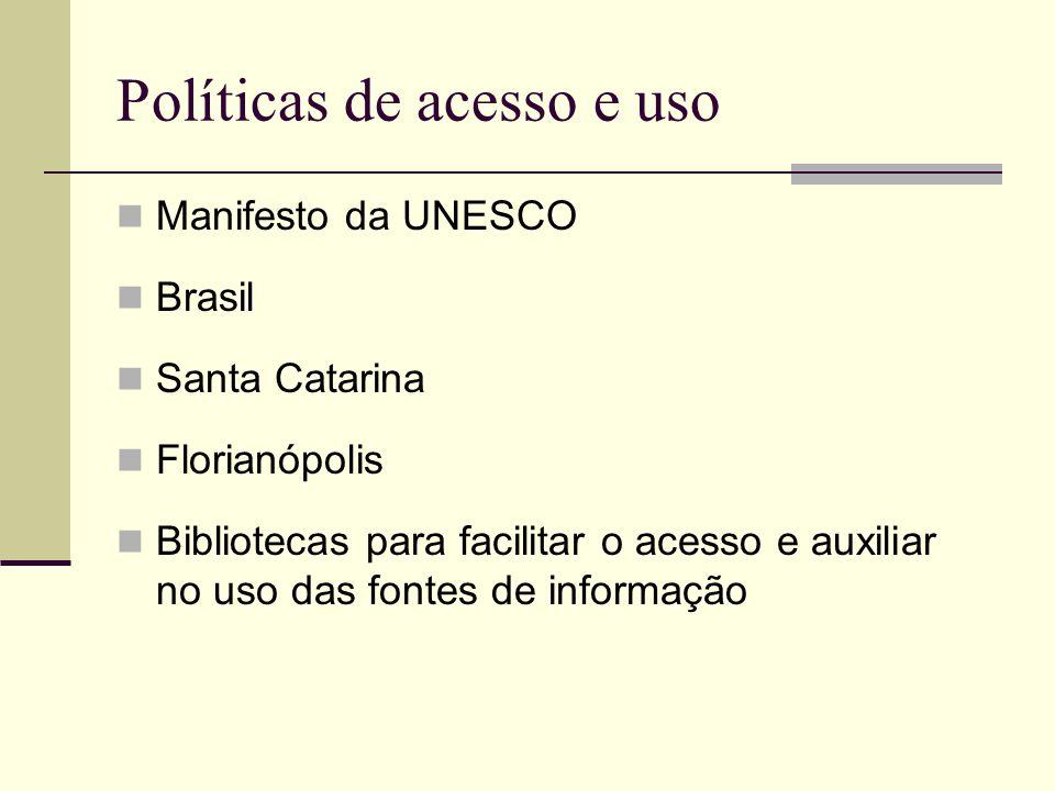 Políticas de acesso e uso Manifesto da UNESCO Brasil Santa Catarina Florianópolis Bibliotecas para facilitar o acesso e auxiliar no uso das fontes de informação