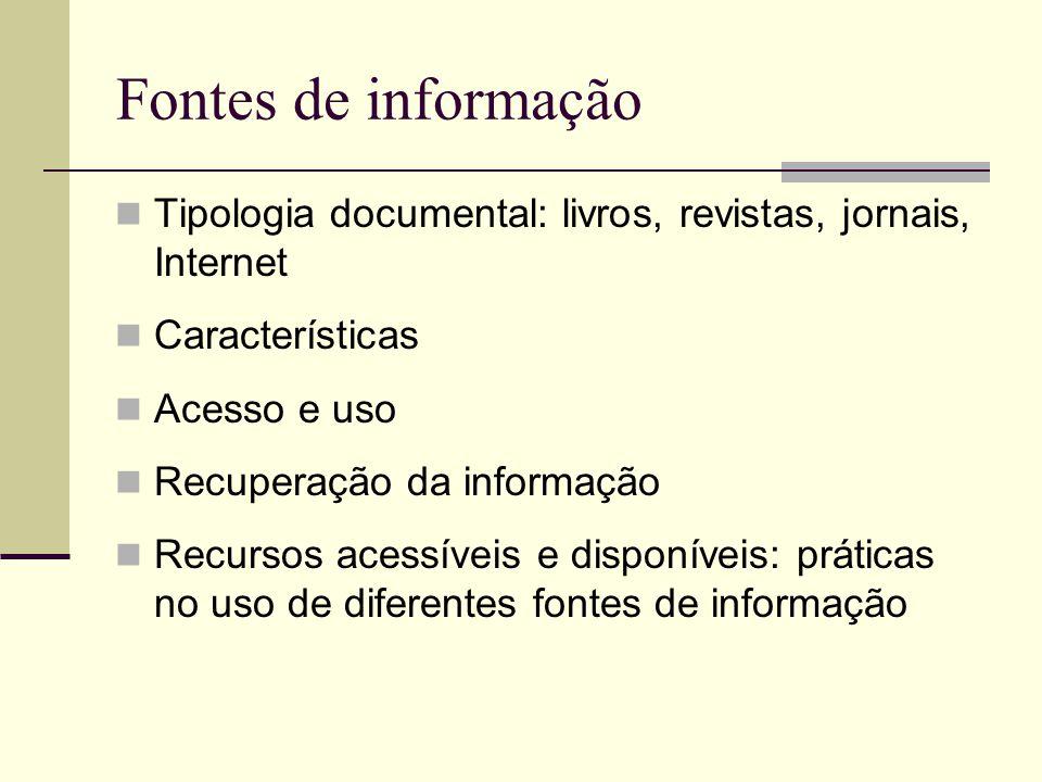 Começar a seleção Como localizar: bibliotecas tradicionais, digitais, virtuais Bases de dados na escola: quem usa.
