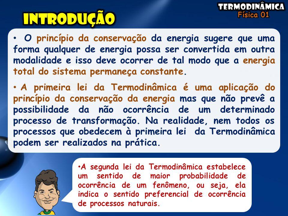 O princípio da conservação da energia sugere que uma forma qualquer de energia possa ser convertida em outra modalidade e isso deve ocorrer de tal mod