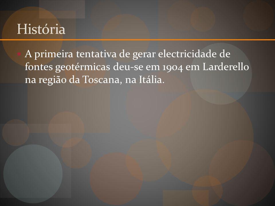 História A primeira tentativa de gerar electricidade de fontes geotérmicas deu-se em 1904 em Larderello na região da Toscana, na Itália.