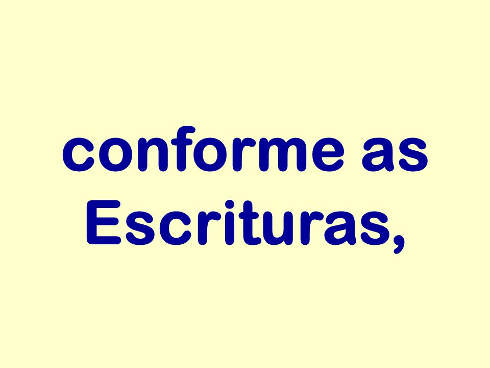 conforme as Escrituras,