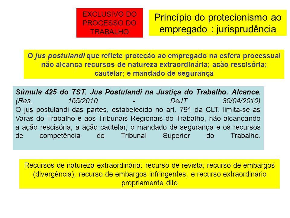 Princípio do protecionismo ao empregado : jurisprudência Súmula 425 do TST. Jus Postulandi na Justiça do Trabalho. Alcance. (Res. 165/2010 - DeJT 30/0