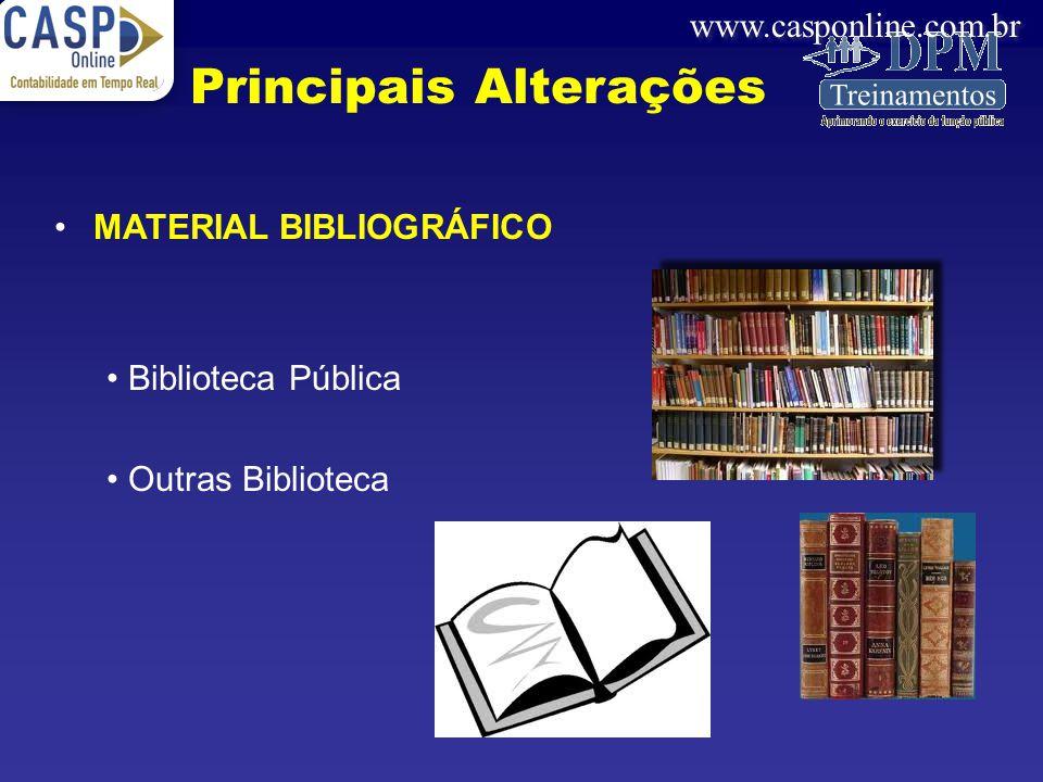 www.casponline.com.br MATERIAL BIBLIOGRÁFICO Biblioteca Pública Outras Biblioteca Principais Alterações