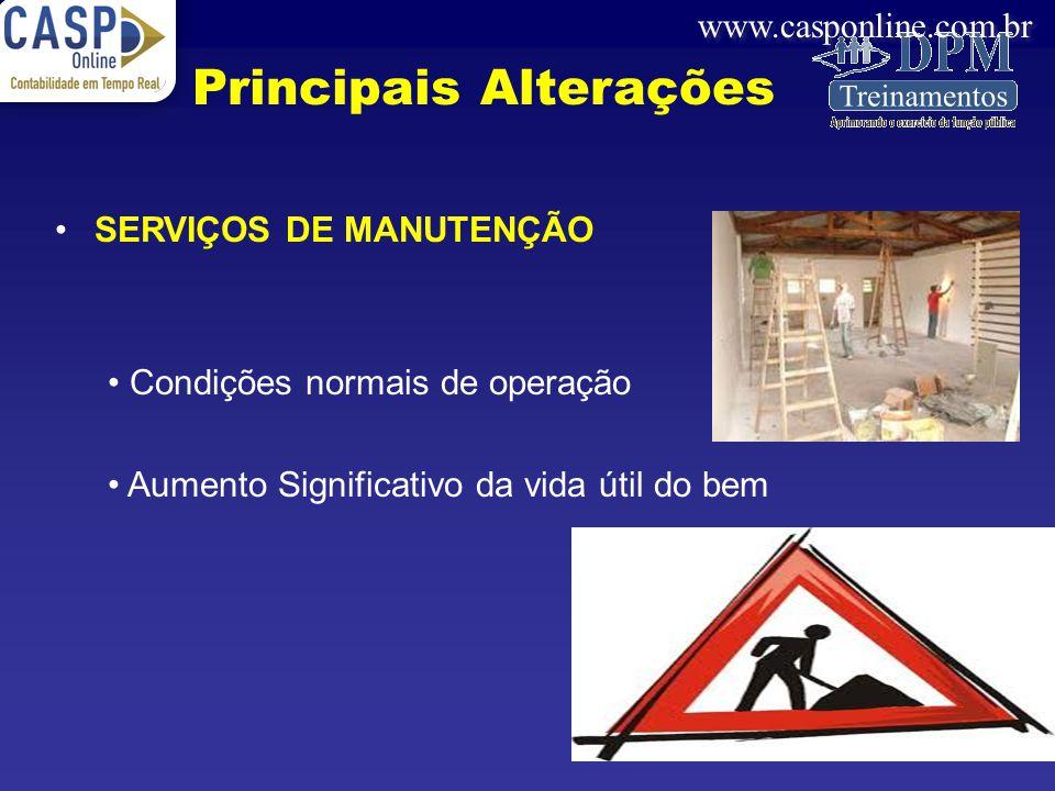 www.casponline.com.br SERVIÇOS DE MANUTENÇÃO Condições normais de operação Aumento Significativo da vida útil do bem Principais Alterações