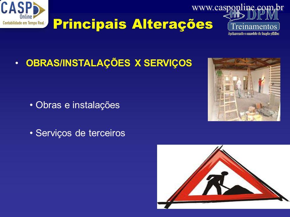 www.casponline.com.br OBRAS/INSTALAÇÕES X SERVIÇOS Obras e instalações Serviços de terceiros Principais Alterações