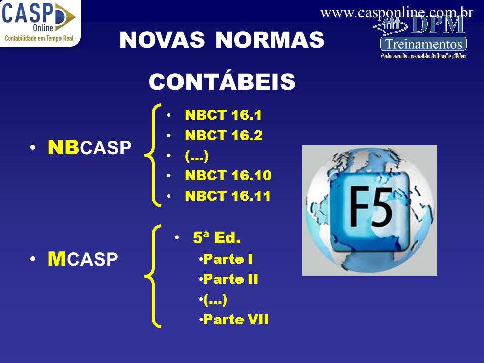www.casponline.com.br NB CASP M CASP NOVAS NORMAS CONTÁBEIS NBCT 16.1 NBCT 16.2 (...) NBCT 16.10 NBCT 16.11 5ª Ed. Parte I Parte II (...) Parte VII
