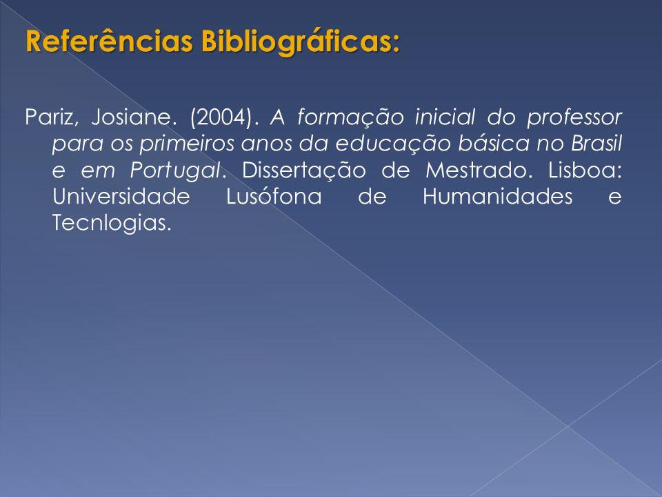 Referências Bibliográficas: Pariz, Josiane.(2004).