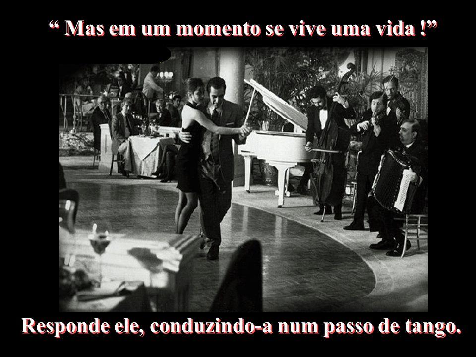 Mas em um momento se vive uma vida .Mas em um momento se vive uma vida .