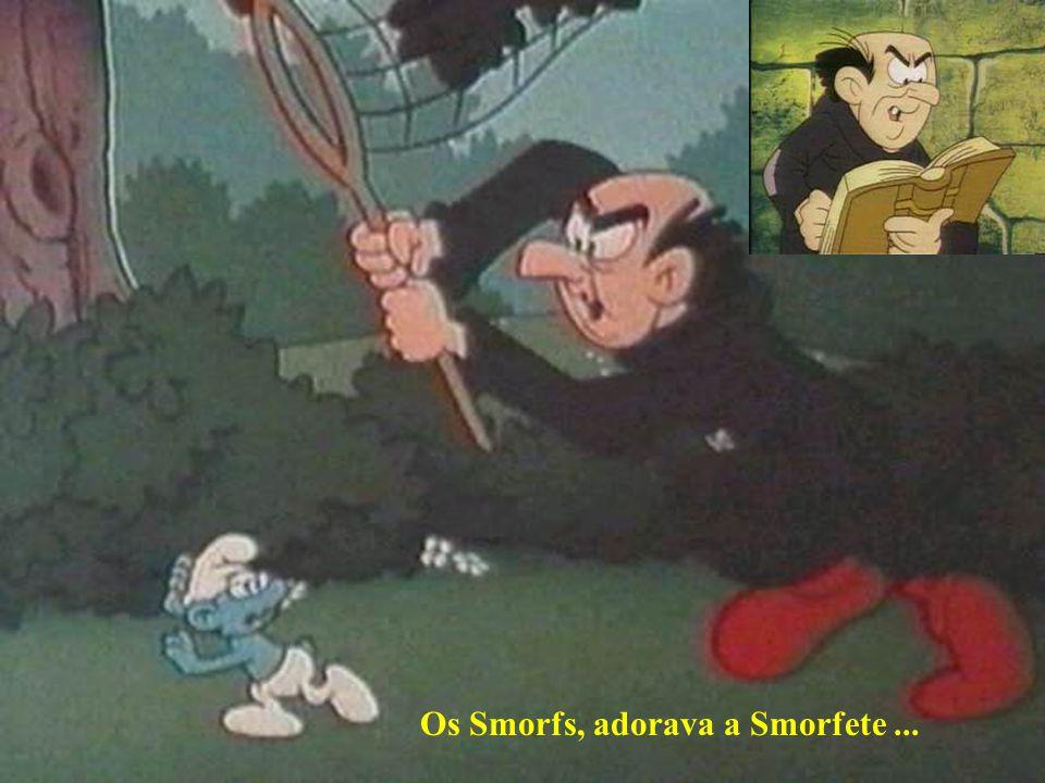 Os Smorfs, adorava a Smorfete...