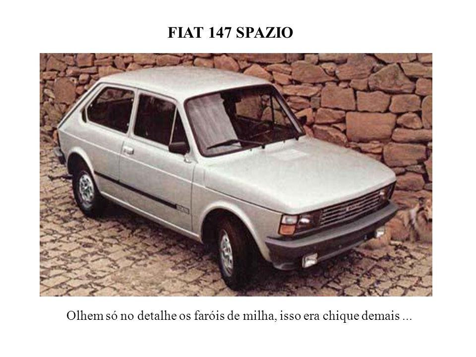 FIAT 147 SPAZIO Olhem só no detalhe os faróis de milha, isso era chique demais...