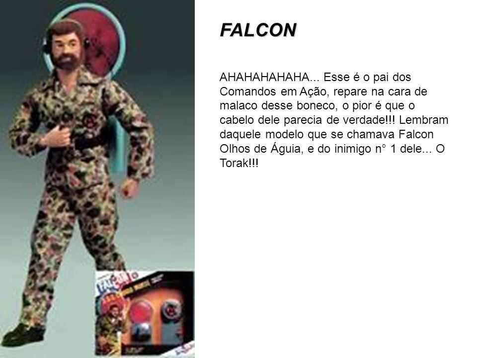 FALCON AHAHAHAHAHA... Esse é o pai dos Comandos em Ação, repare na cara de malaco desse boneco, o pior é que o cabelo dele parecia de verdade!!! Lembr