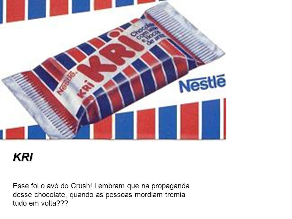 KRI Esse foi o avô do Crush! Lembram que na propaganda desse chocolate, quando as pessoas mordiam tremia tudo em volta???