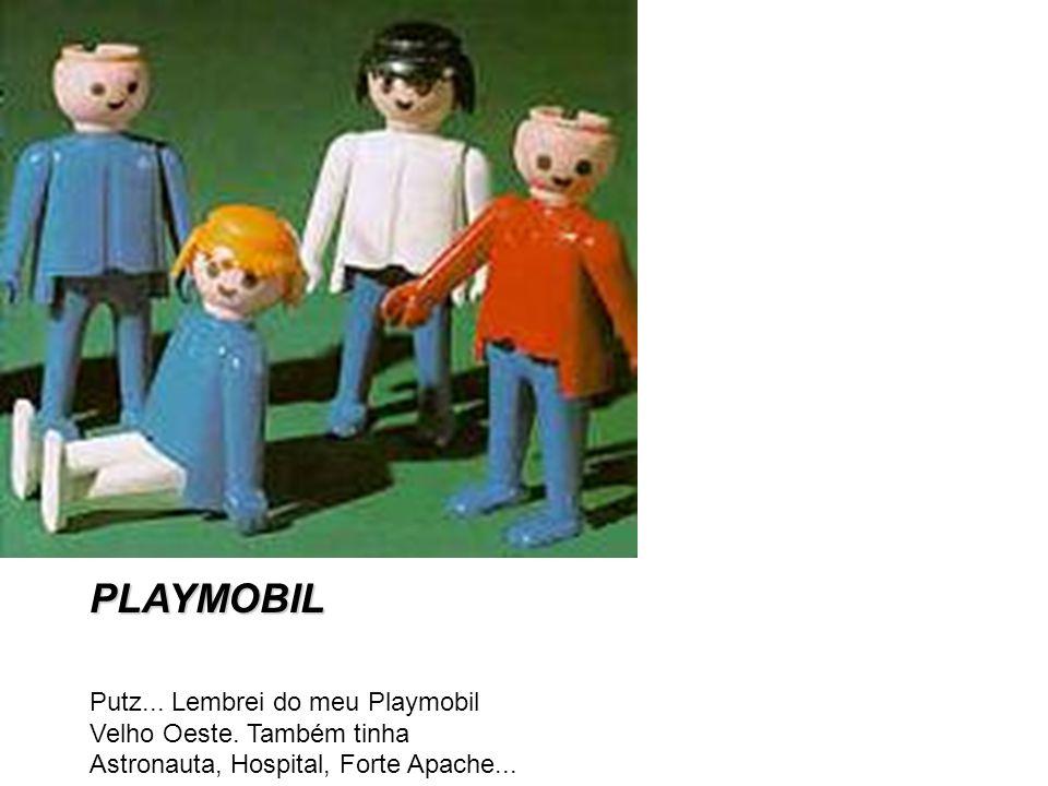 PLAYMOBIL Putz... Lembrei do meu Playmobil Velho Oeste. Também tinha Astronauta, Hospital, Forte Apache...