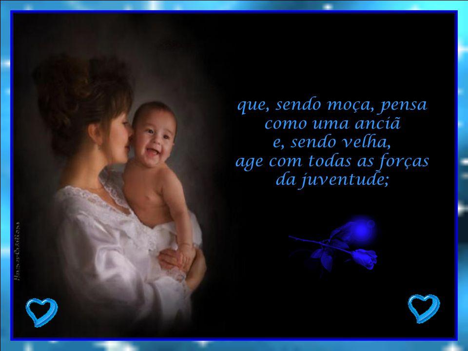 Uma simples mulher existe que, pela imensidão do seu amor, tem um pouco de Deus, e pela constância de sua dedicação tem um pouco de anjo;