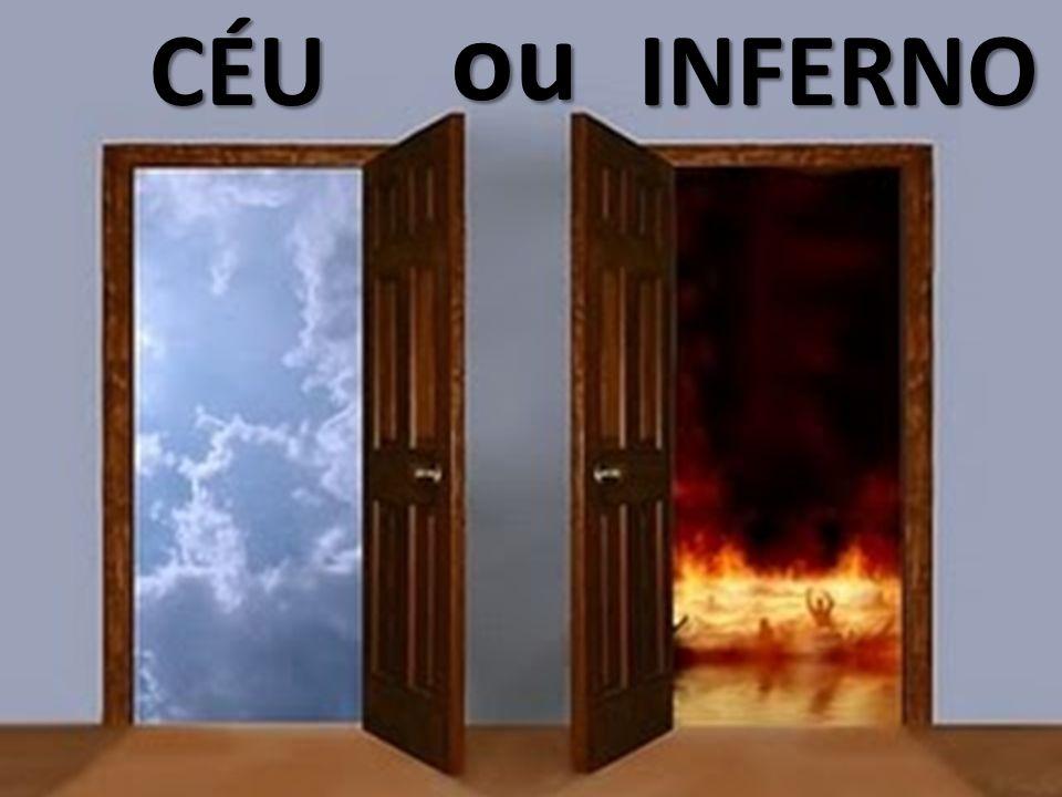 CÉU CÉU INFERNO ou