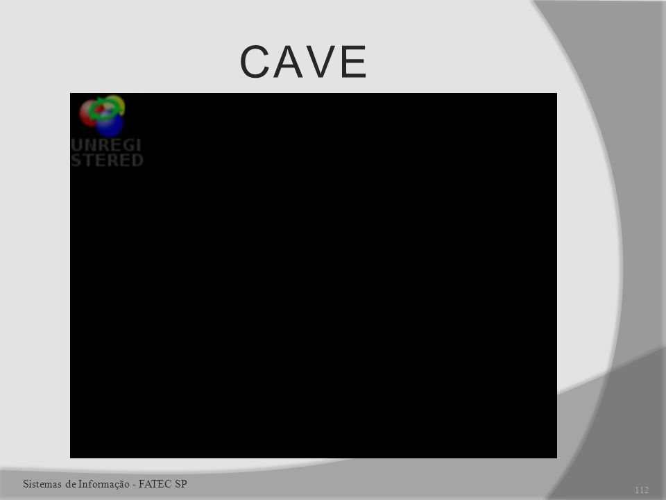CAVE Sistemas de Informação - FATEC SP 112