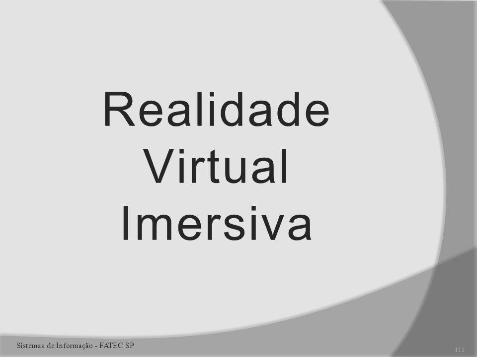Realidade Virtual Imersiva Sistemas de Informação - FATEC SP 113