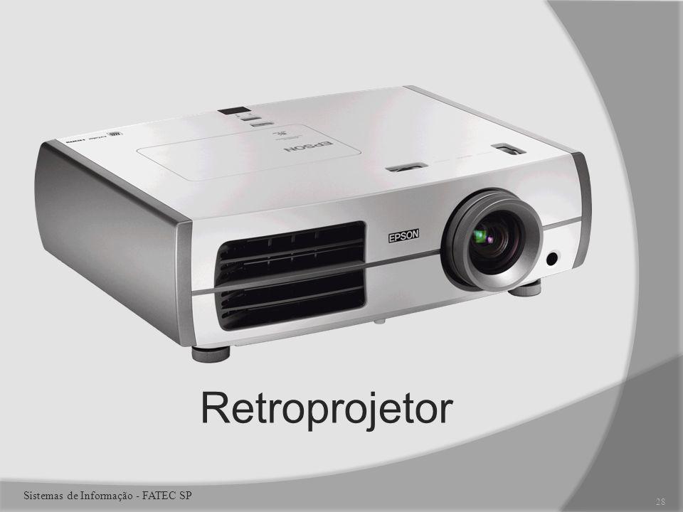 Retroprojetor 28 Sistemas de Informação - FATEC SP