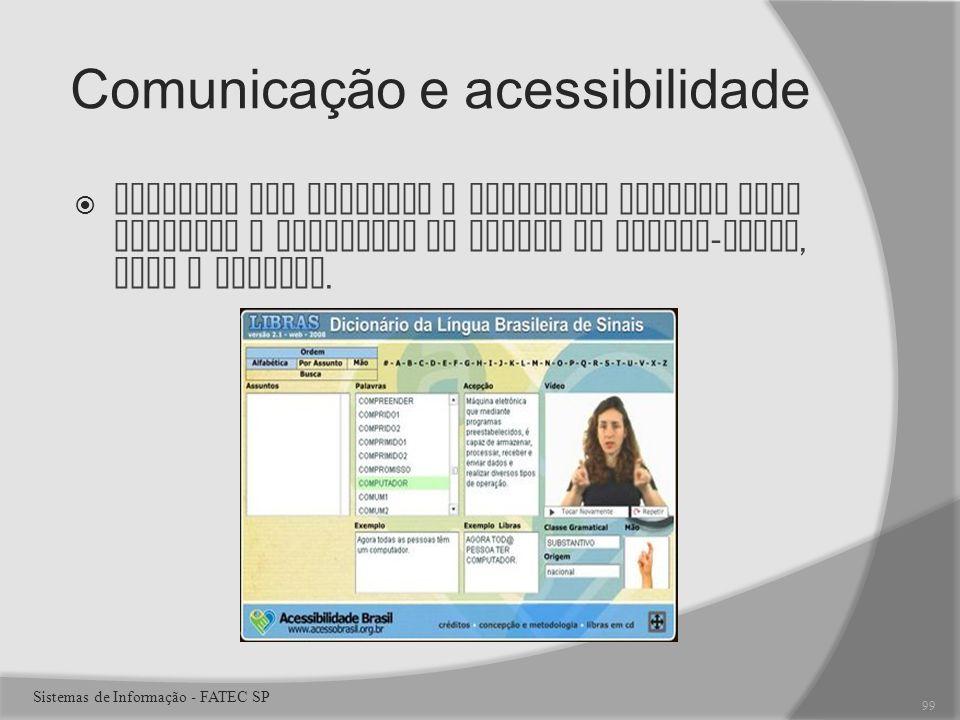 Comunicação e acessibilidade Projetos que utilizam a realidade virtual para traduzir a linguagem de sinais de surdos - mudos, como o TLIBRAS.