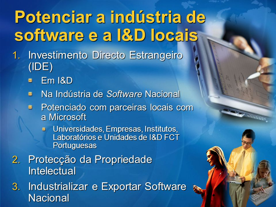 Potenciar a indústria de software e a I&D locais 1. Investimento Directo Estrangeiro (IDE) Em I&D Na Indústria de Software Nacional Potenciado com par