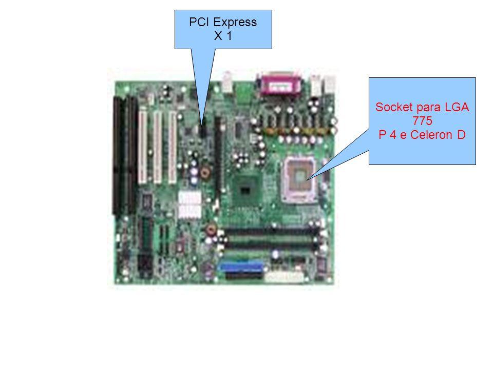Socket para LGA 775 P 4 e Celeron D PCI Express X 1