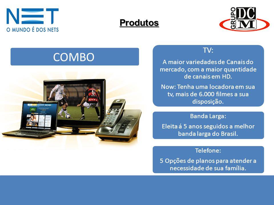 Produtos COMBO TV: A maior variedades de Canais do mercado, com a maior quantidade de canais em HD. Now: Tenha uma locadora em sua tv, mais de 6.000 f