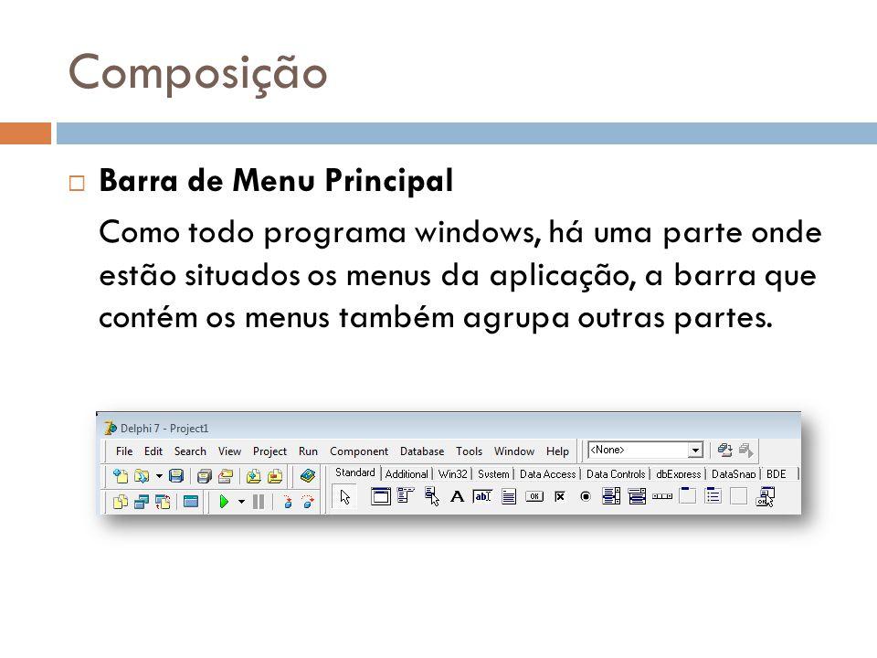 Composição Barra de Menu Principal Como todo programa windows, há uma parte onde estão situados os menus da aplicação, a barra que contém os menus tam